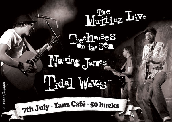 Naming James, Tidal Waves, Treehouses on the sea, The muffinz live @ Tanz on 7th July